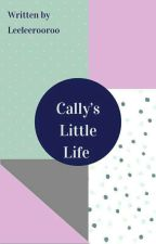 Cally's little life  by Leeleerooroo
