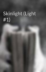 Skinlight (Light #1) by TNEvans