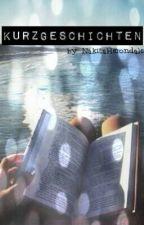 Kurzgeschichten by Nakita_Herondale