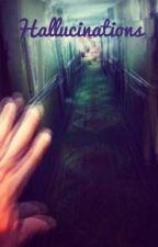 Hallucinations by Emyvera27