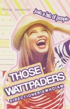 Those Wattpaders || A list of people I hate or love by hurryharry_