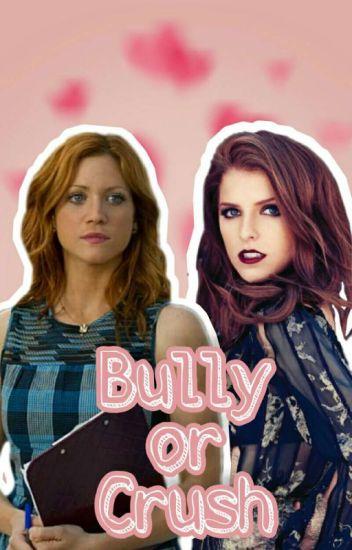 Bully or Crush - A Bechloe Story