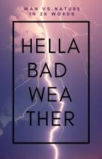 (FINISHED) Hella Bad Weather: A Photo Prompt Writing Contest by The_Bookshop