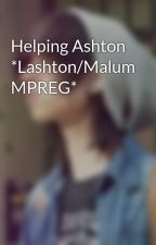 Helping Ashton *Lashton/Malum MPREG* by James_Johnson