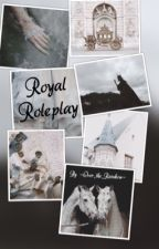 Royal Roleplay by -Over_the_Rainbow-