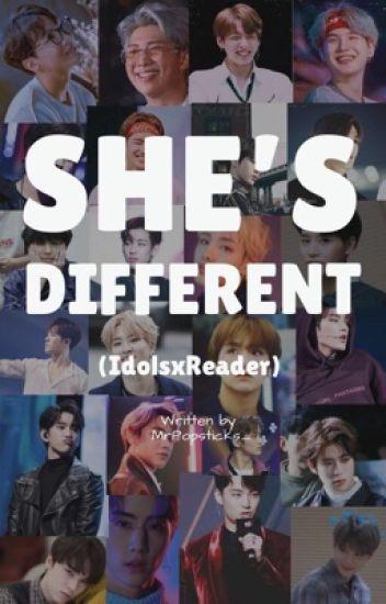 She's Different  (IdolsxReader)