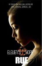 Eleven's Hope: (RUE- -The Hunger Games) by HillbillieNolan
