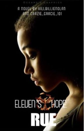 Eleven's Hope: (RUE-|-The Hunger Games) by HillbillieNolan