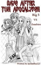 Days After the Apocalypse (Big 5 VS Zombies) ( Jelsa etc) by melantha123