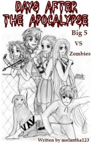 Days After the Apocalypse (Big 5 VS Zombies) ( Jelsa etc)