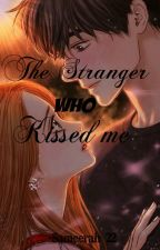 The Stranger who kissed me. by Sameerah_22