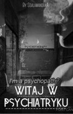 Witaj W Psychiatryku by ssalamandraa