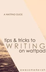 Tips & Tricks to Writing on Wattpad by JJJiangx
