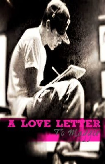 Love Letters to Maggie ~Part One~ (Bieber Love Story)