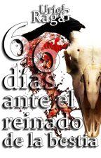 66 días ante el reinado de la bestia by 4yTrece