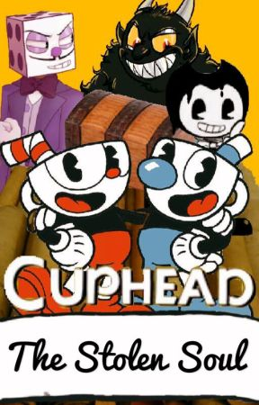 Cuphead: The Stolen Soul - Chapter 4 - Wattpad
