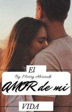 El amor de mi vida by MeriiAlvarado