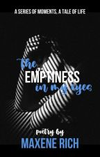 the emptiness in my eyes  by maxeneRich