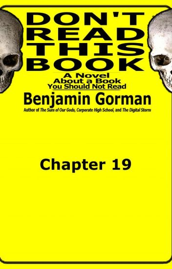Don't Read This Book, Chapter 19 (of 20)