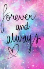 Forever & Always by TrulyInLove001