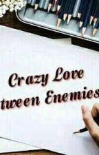 crazy love between enemies by sleepy_girl_04