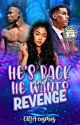He's back and he wants Revenge by phaylove4