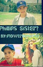 Phillips twin sister?    (benny x reader) by FlowerRose709
