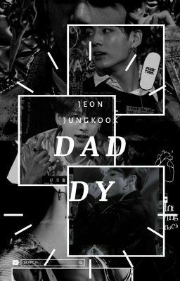 DADDY! {Cha Nuôi} [ BTS fanfictions girl]  ( Jeon JungKook × you)