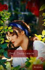 Her Innocence by Diyya_98