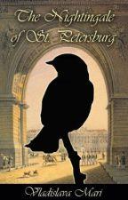 The Nightingale of St. Petersburg by cradle_life
