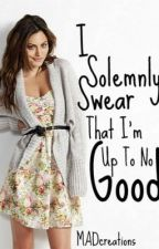 I Solemnly Swear That I'm Up To No Good by MADcreations
