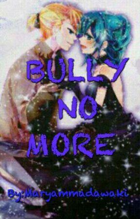 (Len X Miku) Bully no more (sequel to Bully to boyfriend)  by Maryammadawaki