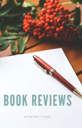 Book Reviews by Hunter_Yonk