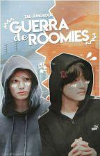 Guerra de roomies by tae-jungkook