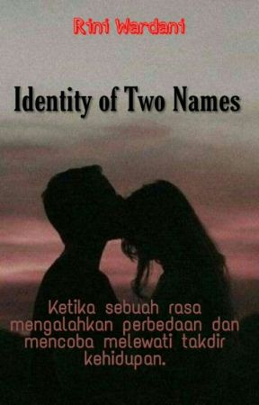 Identity of Two Names by riniwardani11