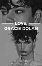 Love, Gracie Dolan || Ian Jeffrey  by dickedols