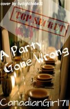 A Party Gone Wrong (Book 1) by CanadianGirl711