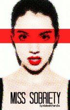 Miss Sobriety by stateofchandra