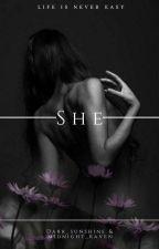 She by __Dark__Sunshine__