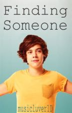 Finding Someone (Sequel to My Best Friend) by musicluver1D