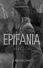 Epifania (Livro 4 - Saga Ellk)   CONCLUÍDO by Cla_Coral