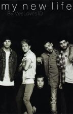 My New Life. (A One Direction Fan Fiction) by VeeLoves1D