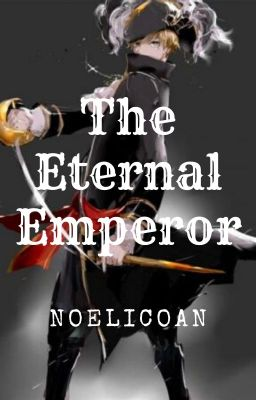 The Eternal Emperor - Noël - Wattpad