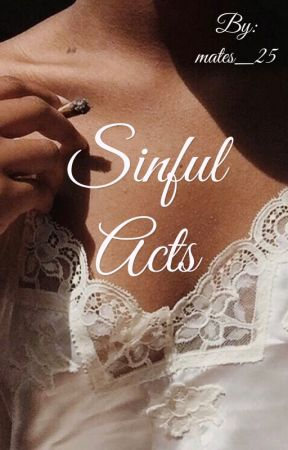 Sinful Acts by mates_25