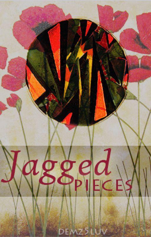 Jagged Little Pieces by Demz5luv