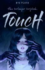 Touch by bye_pluto