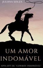 "Um Amor Indomável - Spin-off do livro ""Cowboy Indomável"" (Mpreg) by JulianaSouza655"