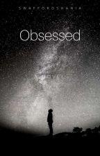 Obsessed (Obsessed Series #1) by SwaffordShania