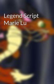 Legend Script Marie Lu by FoxDragonFilms