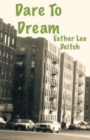 Dare To Dream by EstherLeeDeitch